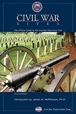 Civil War Sites By Civil War Preservation Trust/ Campi, James (EDT)