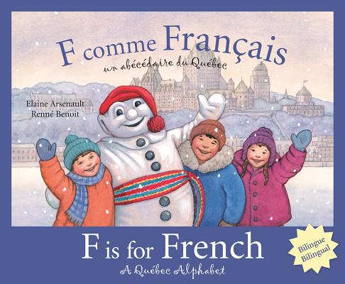 F Is for French By Arsenault, Elaine/ Benoit, Renne (ILT)